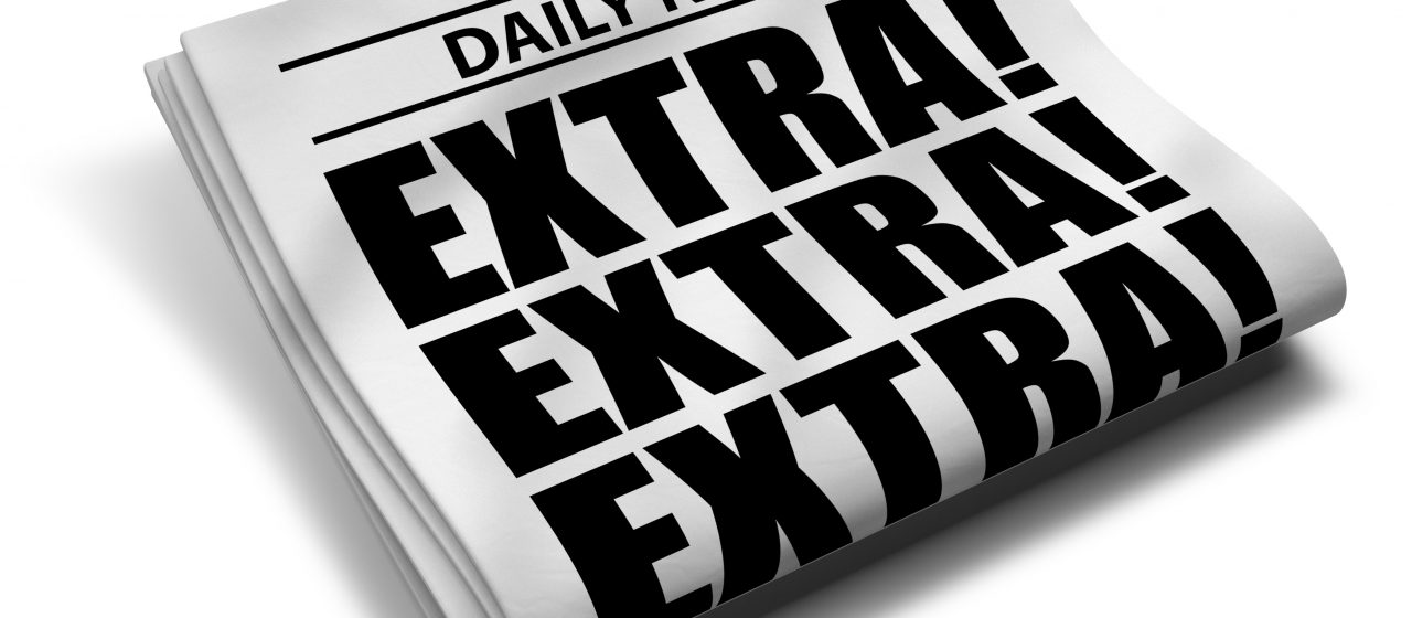 Extra Extra Extra –  don't miss out