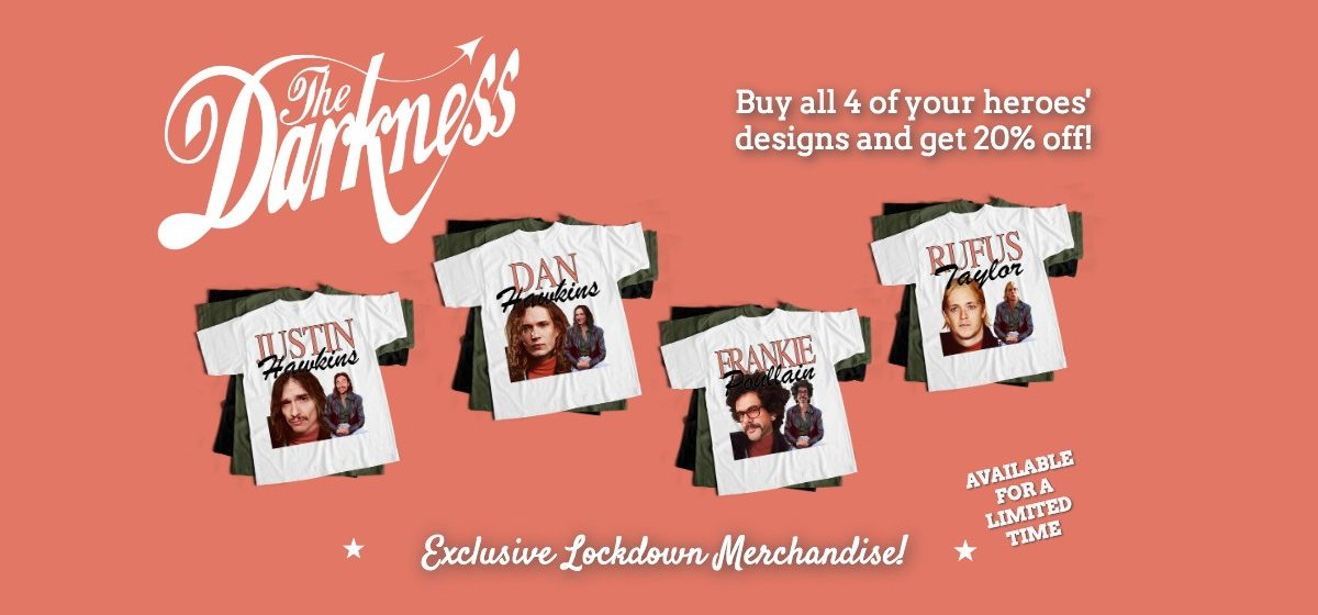 The Darkness Exclusive Lockdown Merchandise Offer!